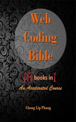 Web Coding Bible (18 Books in 1) by Chong Lip Phang from Chong Lip Phang in Engineering & IT category