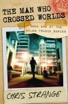 The Man Who Crossed Worlds (Miles Franco #1) - text