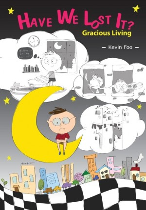 Have We Lost It? : Gracious Living by Kevin Foo from Faris Digital Solutions Pte Ltd in Lifestyle category