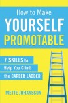 How to Make Yourself Promotable - text