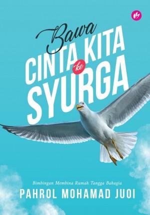 Bawa Cinta Kita Ke Syurga by Pahrol Mohamad Juoi from Iman Publications in Motivation category
