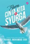 Bawa Cinta Kita Ke Syurga by Pahrol Mohamad Juoi from  in  category