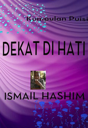 Dekat di Hati by ISMAIL HASHIM from Ismail Hashim in General Novel category