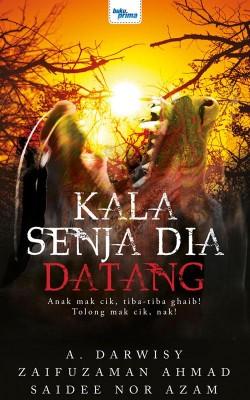 Kala Senja Dia Datang by A. Darwisy, Zaifuzaman Ahmad, Saidee Nor Azam from KARANGKRAF MALL SDN BHD in True Crime category