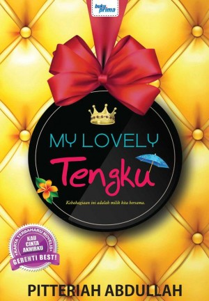 My Lovely Tengku by Pitteriah Abdullah from KARANGKRAF MALL SDN BHD in Romance category