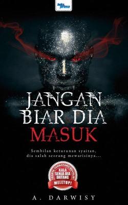 Jangan Biar Dia Masuk by A. Darwisy from KARANGKRAF MALL SDN BHD in True Crime category