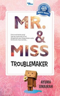 Mr. & Miss Troublemaker by Ayuma Umairah from KARANGKRAF MALL SDN BHD in General Novel category