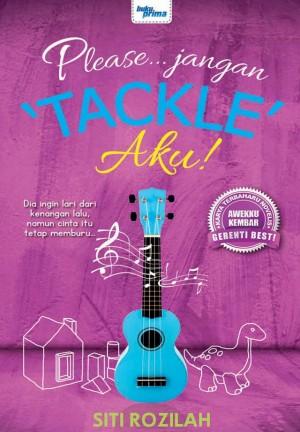 PLEASE... JANGAN 'TACKLE' AKU! by Siti Rozilah from KARANGKRAF MALL SDN BHD in Romance category