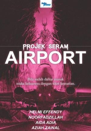 Projek Seram - Airport by Helmi Effendy, Noorfadzillah, Aida Adia, Aziah Zainal from KARANGKRAF MALL SDN BHD in True Crime category
