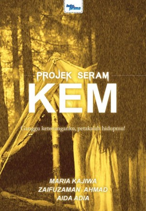 Projek Seram - Kem by Maria Kajiwa, Zaifuzaman Ahmad, Aida Adia from KARANGKRAF MALL SDN BHD in True Crime category