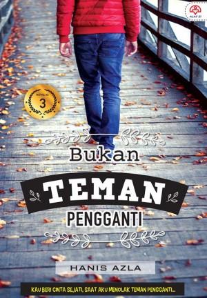 Bukan Teman Pengganti by Hanis Azla from KARANGKRAF MALL SDN BHD in Romance category
