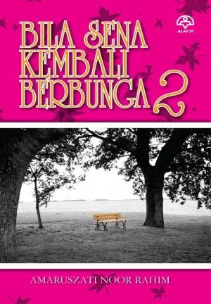 Bila Sena Kembali Berbunga 2 by Amaruszati Noor Rahim from KARANGKRAF MALL SDN BHD in Romance category
