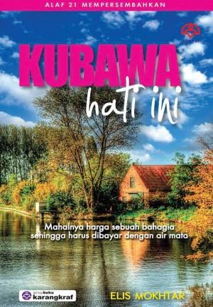 Kubawa Hati Ini by Elis Mokhtar from KARANGKRAF MALL SDN BHD in Romance category