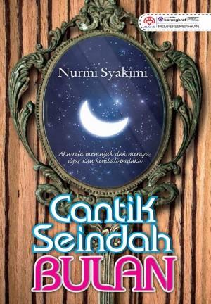 Cantik Seindah Bulan by Nurmi Syakimi from KARANGKRAF MALL SDN BHD in Romance category