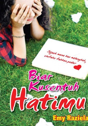 Biar Kusentuh Hatimu by Emy Raziela from KARANGKRAF MALL SDN BHD in Romance category