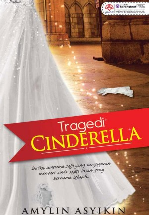 Tragedi Cinderella by Amylin Asyikin from KARANGKRAF MALL SDN BHD in Romance category