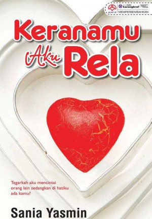 Keranamu Aku Rela by Sania Yasmin from KARANGKRAF MALL SDN BHD in General Novel category