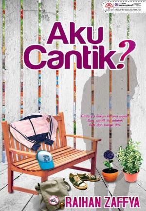 Aku Cantik? by Raihan Zaffya from KARANGKRAF MALL SDN BHD in Romance category