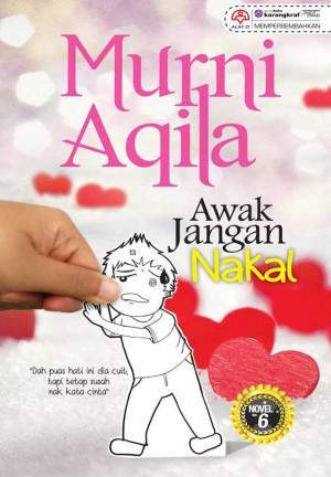 Awak Jangan Nakal by Murni Aqila from KARANGKRAF MALL SDN BHD in Romance category