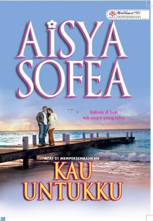 Kau Untukku by Aisya Sofea from KARANGKRAF MALL SDN BHD in Romance category