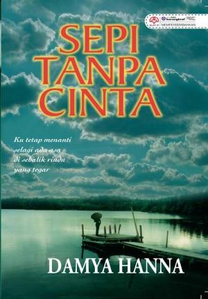 Sepi Tanpa Cinta by Damya Hanna from KARANGKRAF MALL SDN BHD in Romance category
