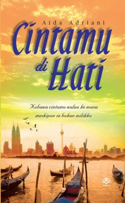 Cintamu Di Hati by Aida Adriana from KARANGKRAF MALL SDN BHD in General Novel category