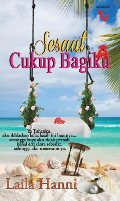 Sesaat Cukup Bagiku by Laila Hanni from Lovenovel Enterprise in Romance category