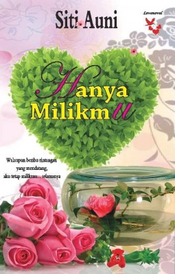 Hanya Milikmu by Siti Auni from Lovenovel Enterprise in Romance category
