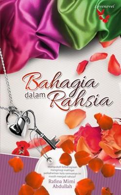 Bahagia dalam Rahsia by Rafina Mimi Addullah from Lovenovel Enterprise in General Novel category