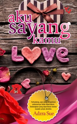 Aku Sayang Kamu by Adzra Sue from Lovenovel Enterprise in General Novel category