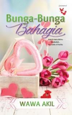 Bunga-bunga Bahagia by Wawa Akil from Lovenovel Enterprise in General Novel category