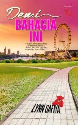 Demi Bahagia Ini by Lynn Safiya from Lovenovel Enterprise in Romance category