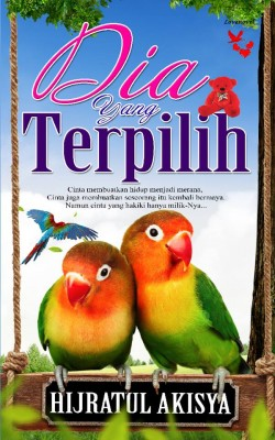 Dia Yang Terpilih by Hijratul Akisya from Lovenovel Enterprise in General Novel category