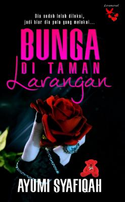 Bunga Di Taman Larangan by Ayumi Syafiqah from Lovenovel Enterprise in Romance category