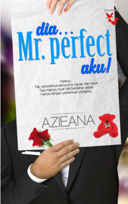 DIA... MR. PERFECT AKU! by Azieana from Lovenovel Enterprise in Romance category