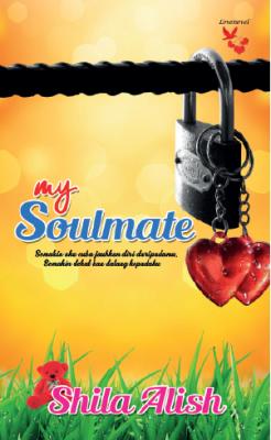My Soulmate by Shila Alish from Lovenovel Enterprise in General Novel category