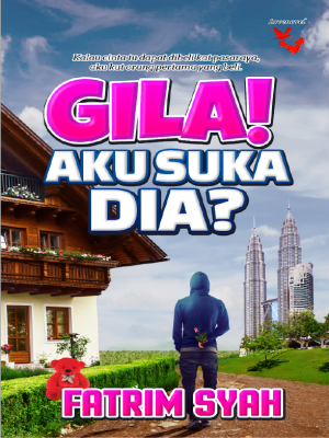 Gila Aku Suka Dia by Fatrim Syah from Lovenovel Enterprise in General Novel category