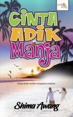 Cinta Adik Manja by Shima Awang from Lovenovel Enterprise in Romance category