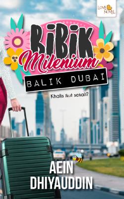 Bibik Milenium Balik Dubai (Mini Novel) by Aein Dhiyauddin from Lovenovel Enterprise in Romance category