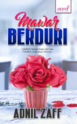 Mawar Berduri by Adnil Zaff from Lovenovel Enterprise in Romance category