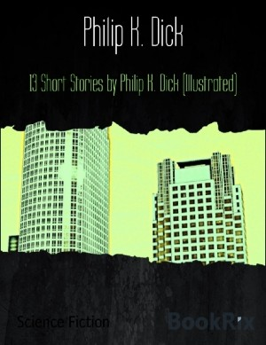 13 Short Stories By Philip K.Dick (Illustrated) by Philip K. Dick from Michael Hamilton in Classics category