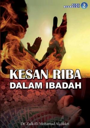 Kesan Riba Dalam Ibadah by Dr. Zulkifli Mohamad Al-Bakri from Muamalah Events in Finance & Investments category