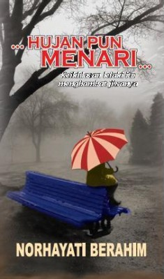 Hujan Pun Menari by Norhayati Berahim from NB Kara Sdn Bhd in General Novel category