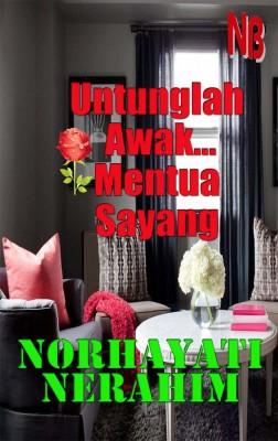 Untunglah Awak Mentua Sayang by Norhayati Berahim from NB Kara Sdn Bhd in General Novel category