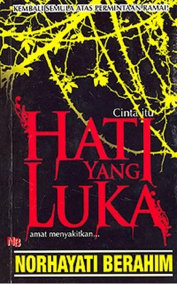 Hati Yang Luka by Norhayati Berahim from NB Kara Sdn Bhd in General Novel category