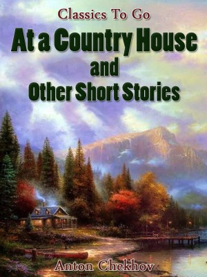 At A Country House and Other Short Stories by Anton Chekhov from OUTSIDE THE BOX ebookpublishing in Children category