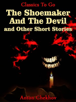 The Shoemaker And The Devil and Other Short Stories by Anton Chekhov from OUTSIDE THE BOX ebookpublishing in Children category