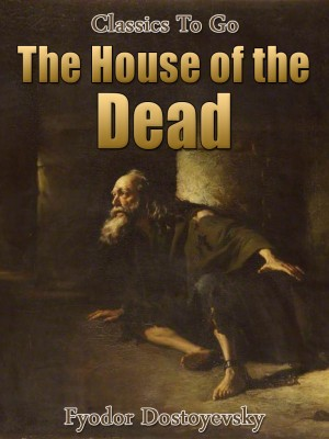 The House of the Dead by Fyodor Dostoyevsky from OUTSIDE THE BOX ebookpublishing in Children category
