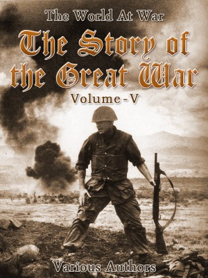 The Story of the Great War, Volume 5 of 8 by Various from OUTSIDE THE BOX ebookpublishing in General Novel category