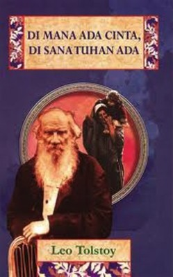 Di Mana Ada Cinta Di Sana Tuhan ada by Leo Tolstoy from PT Serambi Ilmu Semesta in Classics category